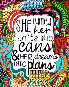 Colourful quote she turned her cants into cans and her dreams into plans