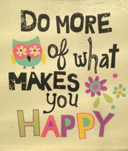 Let go of emotional possessions and Do more of what makes you happy.