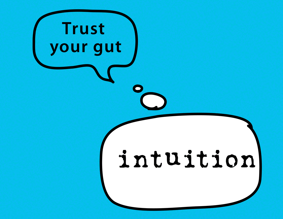 trust your gut - intuition