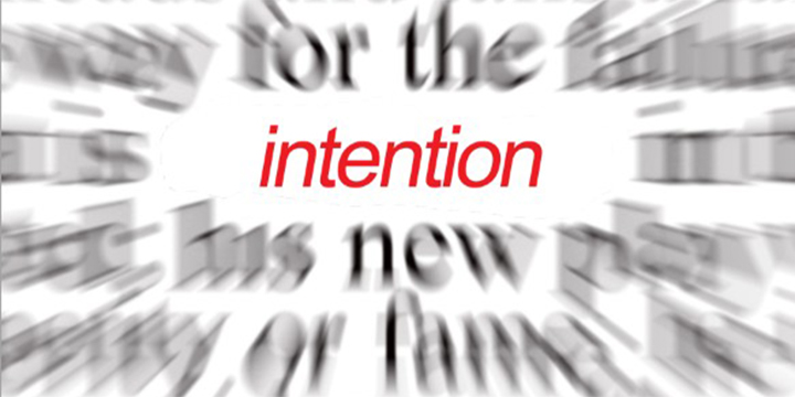How to use the power of intention.
